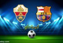 صورة مشاهدة مباراة برشلونة وإلتشي بث مباشر اليوم 24 / 02 في الليجا