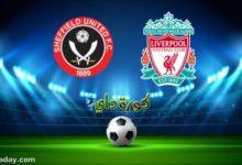 صورة مشاهدة مباراة ليفربول وشيفيلد يونايتد بث مباشر اليوم 28 – 02 في الدوري الإنجليزي
