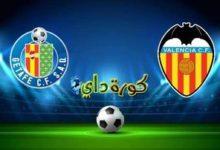صورة مشاهدة مباراة فالنسيا وخيتافي بث مباشر اليوم الدوري الأسباني