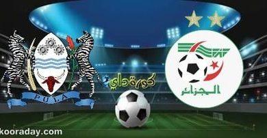 صورة موعد مباراة الجزائر وبوتسوانا والقنوات الناقلة